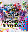KEEP CALM AND DANCE IT'S RHONDA'S BIRTHDAY - Personalised Poster A4 size