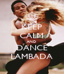 KEEP CALM AND DANCE LAMBADA - Personalised Poster A4 size