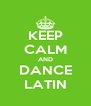 KEEP CALM AND DANCE LATIN - Personalised Poster A4 size
