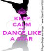KEEP CALM AND DANCE LIKE A STAR - Personalised Poster A4 size