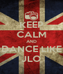 KEEP CALM AND DANCE LIKE JLO - Personalised Poster A4 size