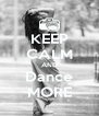 KEEP CALM AND Dance MORE - Personalised Poster A4 size