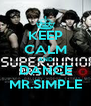 KEEP CALM AND DANCE MR.SIMPLE - Personalised Poster A4 size