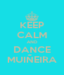 KEEP CALM AND DANCE MUIÑEIRA - Personalised Poster A4 size