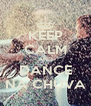 KEEP CALM AND DANCE NA CHUVA - Personalised Poster A4 size