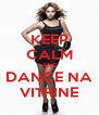 KEEP CALM AND DANCE NA VITRINE - Personalised Poster A4 size