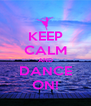 KEEP CALM AND DANCE ON! - Personalised Poster A4 size