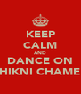 KEEP CALM AND DANCE ON CHIKNI CHAMELI - Personalised Poster A4 size