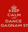 KEEP CALM AND DANCE  THE GAGNAM STYLE - Personalised Poster A4 size