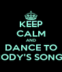 KEEP CALM AND DANCE TO CODY'S SONGS - Personalised Poster A4 size