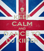 KEEP CALM AND DANCE TO DJ KIIPER - Personalised Poster A4 size