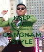 KEEP CALM AND DANCE TO GANGNAM STYLE - Personalised Poster A4 size