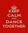 KEEP CALM AND DANCE TOGETHER - Personalised Poster A4 size