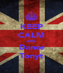 KEEP CALM AND Dance Tonyt - Personalised Poster A4 size