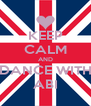 KEEP CALM AND DANCE WITH ABI - Personalised Poster A4 size