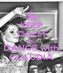 KEEP CALM AND DANCE with CLAUDIA - Personalised Poster A4 size