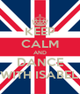 KEEP CALM AND DANCE WITH ISABEL - Personalised Poster A4 size