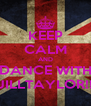 KEEP CALM AND DANCE WITH JILLTAYLOR!! - Personalised Poster A4 size