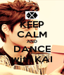 KEEP CALM AND DANCE with KAI - Personalised Poster A4 size
