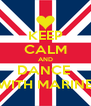 KEEP CALM AND DANCE  WITH MARINE - Personalised Poster A4 size
