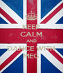KEEP CALM AND DANCE WITH MEG - Personalised Poster A4 size