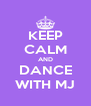 KEEP CALM AND DANCE WITH MJ - Personalised Poster A4 size