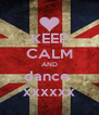 KEEP CALM AND dance  xxxxxx - Personalised Poster A4 size