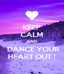 KEEP CALM AND  DANCE YOUR HEART OUT ! - Personalised Poster A4 size