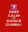 KEEP CALM AND DANCE ZUMBA! - Personalised Poster A4 size