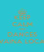 KEEP CALM AND DANCES VAINA LOCA - Personalised Poster A4 size