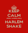 KEEP CALM AND DANCING HARLEM SHAKE - Personalised Poster A4 size