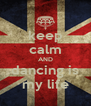 keep calm AND dancing is my life - Personalised Poster A4 size