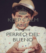 KEEP CALM AND DANCING PERREO DEL BUENO - Personalised Poster A4 size