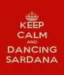 KEEP CALM AND DANCING SARDANA - Personalised Poster A4 size