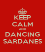 KEEP CALM AND DANCING SARDANES - Personalised Poster A4 size