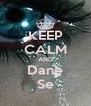 KEEP CALM AND Dane Se - Personalised Poster A4 size