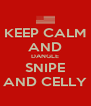KEEP CALM AND DANGLE SNIPE AND CELLY - Personalised Poster A4 size