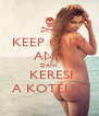 KEEP CALM AND DANI  KERESI A KOTELET - Personalised Poster A4 size