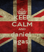 KEEP CALM AND daniel  agasi - Personalised Poster A4 size