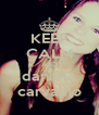KEEP CALM AND daniela carvalho - Personalised Poster A4 size