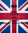 KEEP CALM AND DANTE SHELBY BARSTOOL - Personalised Poster A4 size