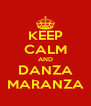 KEEP CALM AND DANZA MARANZA - Personalised Poster A4 size