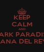 KEEP CALM AND DARK PARADISE LANA DEL REY - Personalised Poster A4 size