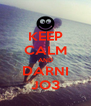 KEEP CALM AND DARNI JO3 - Personalised Poster A4 size