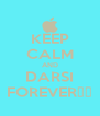 KEEP CALM AND DARSI FOREVER♥♥ - Personalised Poster A4 size