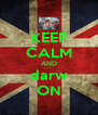 KEEP CALM AND darw ON - Personalised Poster A4 size