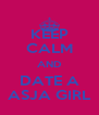 KEEP CALM AND DATE A ASJA GIRL - Personalised Poster A4 size