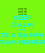 KEEP CALM AND DATE A BAMPHOR TEAM MEMBER - Personalised Poster A4 size