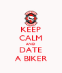 KEEP CALM AND DATE A BIKER - Personalised Poster A4 size