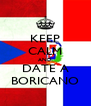 KEEP CALM AND DATE A BORICANO - Personalised Poster A4 size